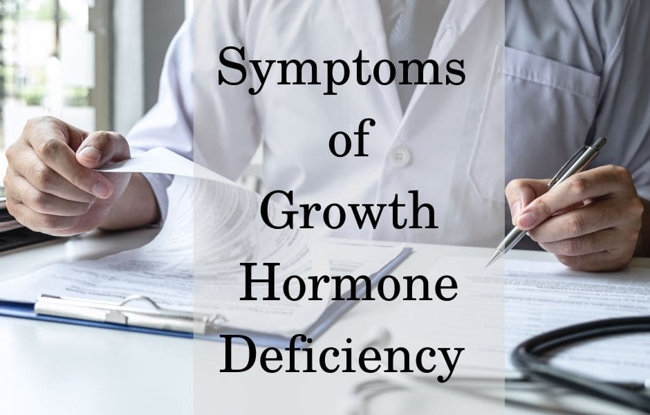 Symptoms of Growth Hormone Deficiency