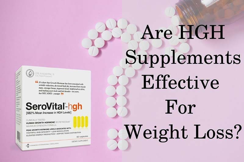 Are HGH Supplements Effective For Weight Loss?